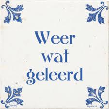 - WEER WAT GELEERD